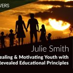 Healing & Motivating Youth with Revealed Educational Principles (Julie Smith, Kimber Academy – Lehi)